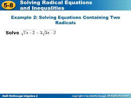 5 holt mcdougal algebra 2 5 8 solving radical equations and inequalities example 2 solving equations containing two radicals solve