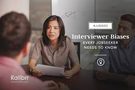 job interview tips career advicecareer advice 9 interviewer biases every jobseeker needs to watch out for