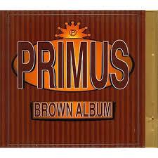 <b>Primus</b> - <b>Brown</b> Album (EXPLICIT LYRICS) (CD) : Target