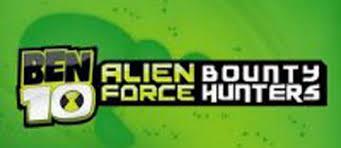 ben 10 alien force bounty hunters ben