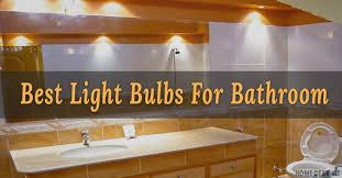 top 8 light bulbs for bathroom