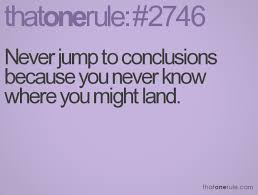Jumping To Conclusions Quotes Simple Jumping To Conclusions Quotes Extraordinary Jump To Conclusions Evil