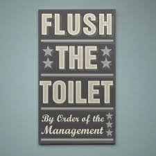 neutral bathroom art flush the toilet by order of the management word art block