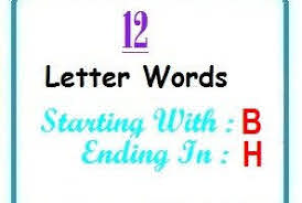 words starting with b and ending in h