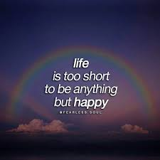 Happy Quotes On Life Short Happy Quotes Short Happy Quotes About Life And Love korbin 91