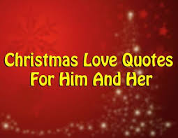 Christmas Quotes About Love Mesmerizing Christmas Love Quotes For Him And Her Merry Christmas Pinterest
