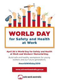 Resources At Work 2018 World Day For Safety And Health At Work And Workers Memorial