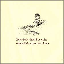 Everybody Should Be Quiet Near A Little Stream And Listen Popular Magnificent Quotes Quiet