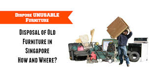 Disposal of Old Furniture in Singapore – How and Where