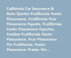 Car Insurance Quotes California Beauteous California Car Insurance Auto Quotes California Auto Insurance