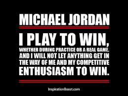 Winning Quotes Adorable Michael Jordan Play To Win Quotes Inspiration Boost Inspiration