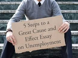 great cause and effect essay on unemployment blog cause and effect essay on unemployment