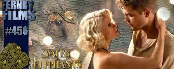 water for elephants essay water elephants movie review buy essay fernbyfilms com