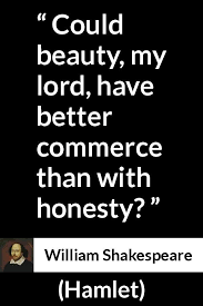 Shakespeare Quotes Beauty Best of William Shakespeare Quote About Beauty From Hamlet 24