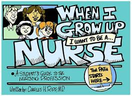I Want To Be A Nurse When I Grow Up I Want To Be A Nurse