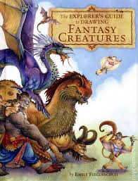 explorer s guide to drawing fantasy creatures hc 2011 1 1st