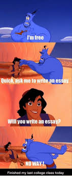 write an essay for me for freecollege meme  i    m free quick ask me to write an essay will you