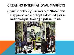 open door policy imperialism. 2 CREATING INTERNATIONAL MARKETS Open Door Policy: Secretary Of State John  Hay Proposed A Policy That Would Give All Nations Equal Trading Rights In China. Open Door Imperialism