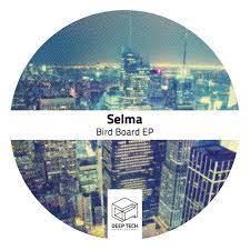 Selma - Bird Board (Original Mix) by Deep Tech Records