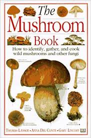 The Mushroom Book How To Identify Gather And Cook Wild
