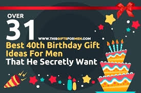 40th birthday gifts ideas for him gift men your husband