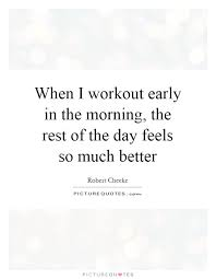 Quotes About Early Morning Workouts 40 Quotes Cool Early Morning Quotes