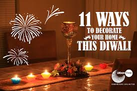 diwali 2015 decoration ideas 11 ways to decorate your home this