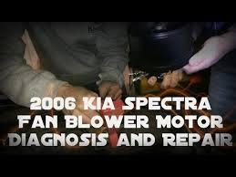2006 kia spectra fan blower motor diagnosis and repair 2006 kia spectra fan blower motor diagnosis and repair