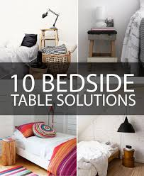 10 Alternative Bedside Table Solutions... i feel like anything is probably  better than