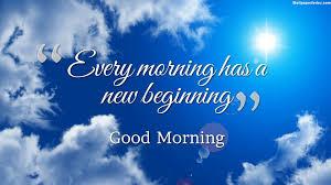 New Beginning Good Morning Quotes Wallpaper
