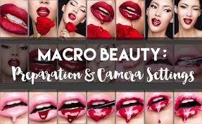 macro beauty for makeup cosmetics and skincare photography preparation camera settings