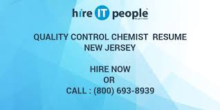 Quality Control Chemist Resume New Jersey Hire It People We Get
