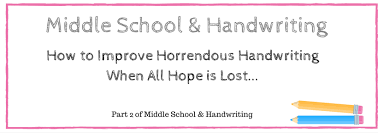Handwriting Progression Chart Middle School And Handwriting How To Improve Horrendous
