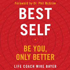 Best Life Coaching Best Self Be You Only Better Mike Bayer 9781982584658