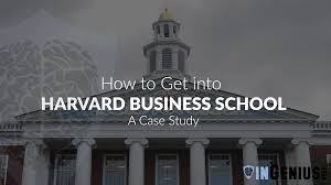 business harvard business school essay picture essay  business how to get into harvard business school a case study harvard business school essay