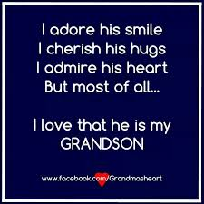 Grandson Quotes 74 Wonderful I Wouldn't Trade My Grandson For Any Other Love You Peyton