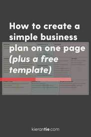 how to make a business plan free how to create a simple business plan on one page plus a free template