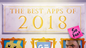 All the best apps of 2018. (So far.)