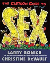 The Cartoon Guide To Sex Cartoon Guide Series Gonick Larry 9780062734310 Amazon Com Books