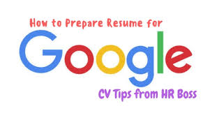 To Prepare Resume How To Prepare Resume For Google Cv Tips From Hr Boss Wisestep