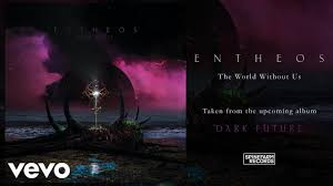 <b>Entheos</b> - The World Without Us (Official Audio) - YouTube