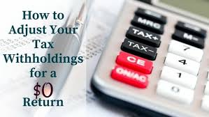How To Adjust Your Tax Withholdings For A 0 Return