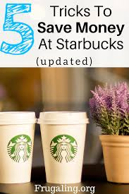 Van houtte, timothy's, green mountain coffee, starbucks, and folgers. 5 Tricks To Save Money At Starbucks Updated Frugaling