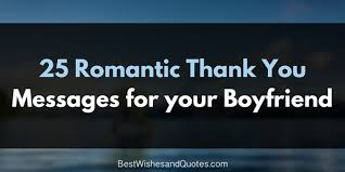 40 Unique And Loving Thank You Messages For Your Special Boyfriend Beauteous Thank You For Loving Me Quotes