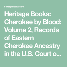 Blood Volume Chart Heritage Books Cherokee By Blood Volume 2 Records Of