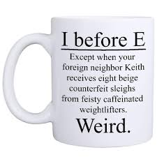 i before e weird mug funny teacher literature grammar spelling gift for birthday graduation designer travel mugs designs on mugs from lgqin