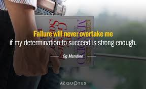 Og Mandino Quotes Custom Og Mandino Quote Failure Will Never Overtake Me If My Determination