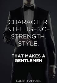 Are You A Gentleman Mensstyle Quote Mens Style Quotes
