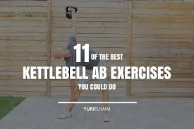 the 11 best kettlebell ab exercises you could do