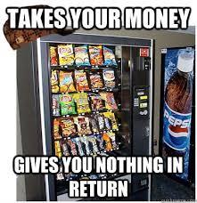 Vending Machine Meme Inspiration BJ Shea Google